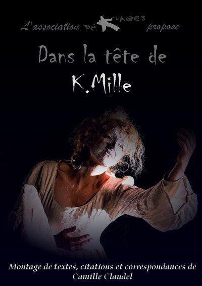 Dans la tête de K.Mille d'après Correspondances de Camille Claudel