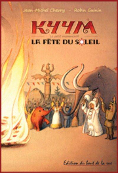 Chevry : Kyym le petit Mammouth - la Fête du Soleil