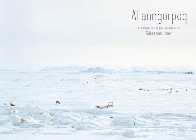 "Exposition - ""Allanngorpoq"", le Groenland de Sébastien Tixier"