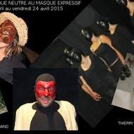 Stage du masque neutre au masque expressif, du lundi 20 avril au vendredi 24 avril 2015