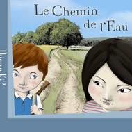 """""""Le chemin de l'eau"""", histoire en rimes et chansons pour jeunes enfants"""