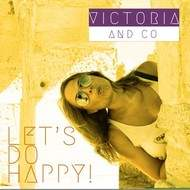 Let's do Happy - Victoria & Co